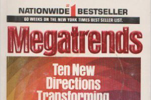 WAS MEGATRENDS AUTHOR JOHN NAISBITT CORRECT ON HIS FUTURE PREDICTIONS?