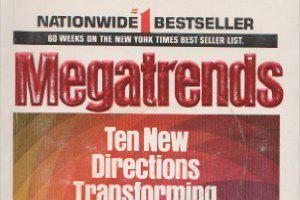 WAS MEGATRENDS AUTHOR JOHN NAISBITT CORRECT ON HIS FUTURE PREDICTIONS?
